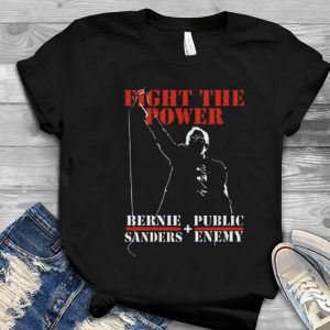 Great Bernie Sanders Fight The Power shirt