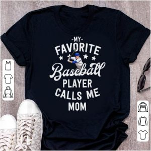 Hot My Favorite Baseball Player Calls Me Mom Gift Baseball Mama shirt