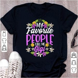 Hot My Favorite People Call Me Gigi Floral Mothers Day Gifts shirt