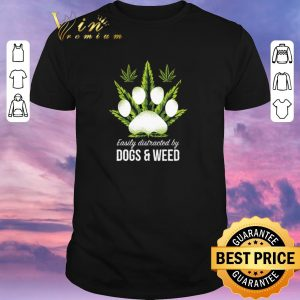 Hot Paw Cannabis Easily distracted by dogs & weed shirt sweater