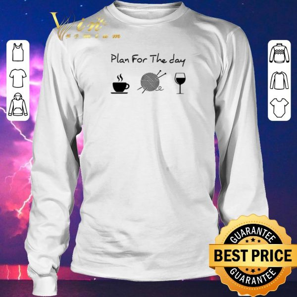 Official Plan for the day coffee knitting wine shirt sweater