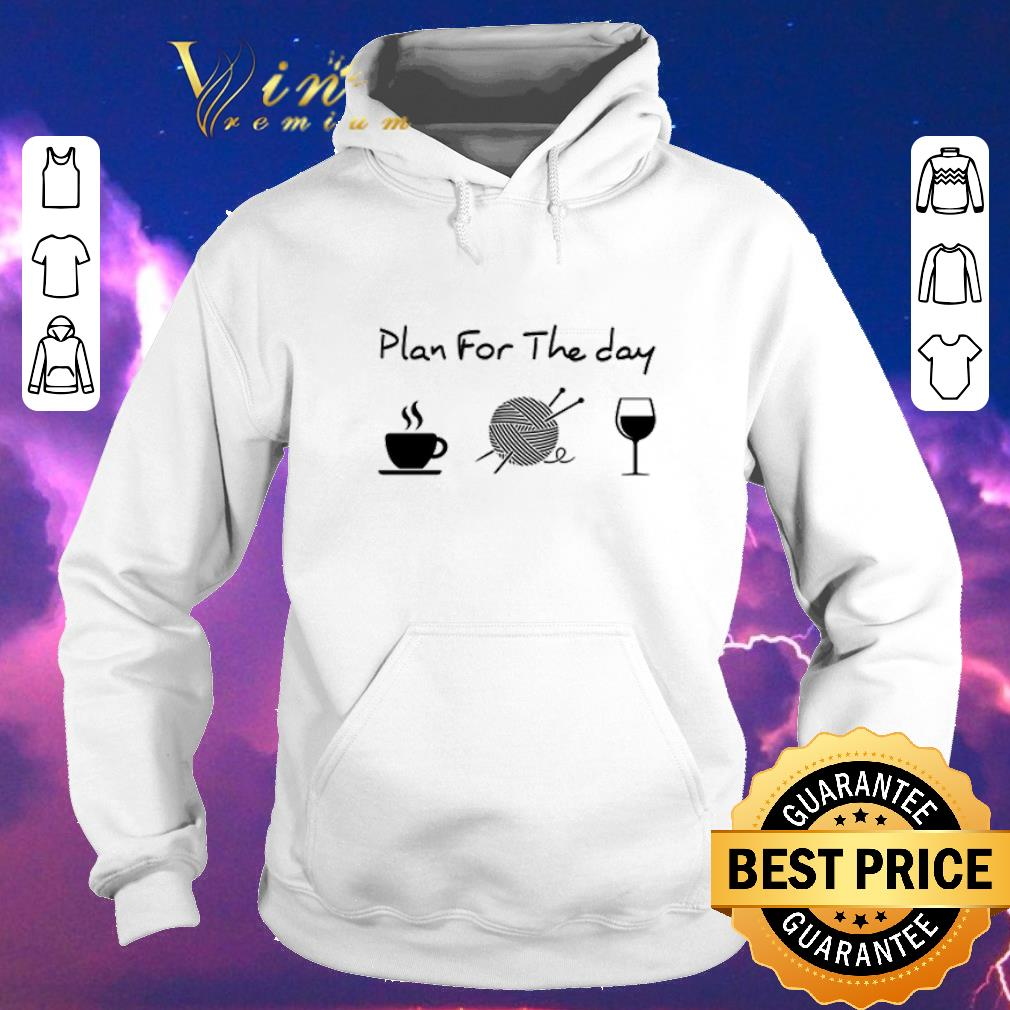 Official Plan for the day coffee knitting wine shirt sweater 4 - Official Plan for the day coffee knitting wine shirt sweater