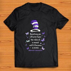 Premium Dr Seuss The Value Of A Moment Alzheimer's Awareness shirt