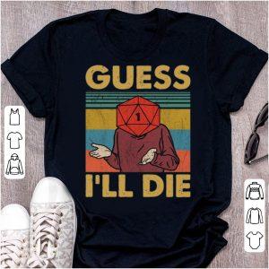 Premium Vintage Game Guess I'll Die shirt