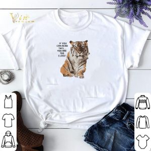 Tiger if you can read this you are too close big cat shirt sweater
