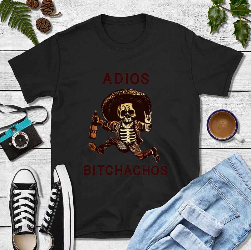 Top Adios Bitchachos shirt 4 - Top Adios Bitchachos shirt