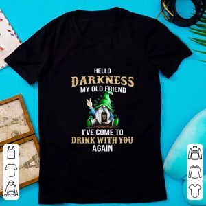 Top Gnomie hug Guinness hello darkness my old friend I've come to drink with you shirt