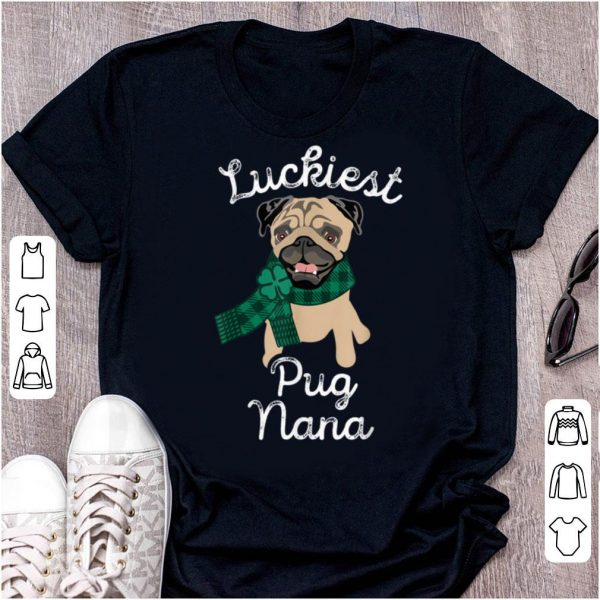 Top Luckiest Pug Nana Pug Grandma Gift Mom Pug St Patricks Day shirt