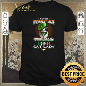 Top Never Underestimate The Power Of An Irish Cat Lady Patrick Day shirt sweater