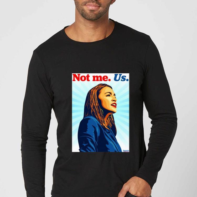 Top Not Me Us Bernie 2020 AOC Bernie Sanders shirt 4 - Top Not Me Us Bernie 2020 AOC Bernie Sanders shirt