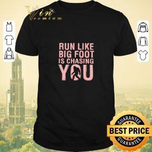 Top Run like bigfoot is chasing you shirt sweater