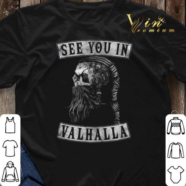 Viking Skull See you in Ragnar Valhalla shirt sweater
