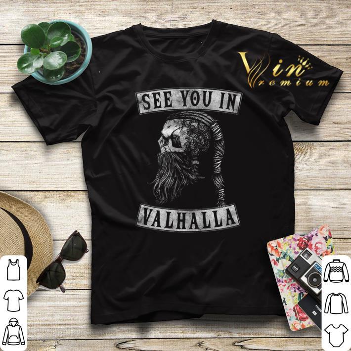 Viking Skull See you in Ragnar Valhalla shirt sweater 4 - Viking Skull See you in Ragnar Valhalla shirt sweater