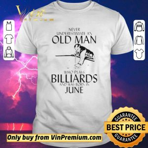 Awesome Never Underestimate An Old Man Who Plays Billiards And Was Born In June shirt sweater