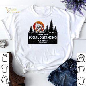 Bigfoot I Have Been Social Distancing For Years 1967 Coronavirus shirt sweater