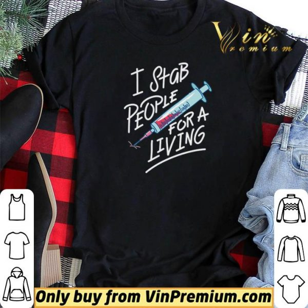Blood Needle I Stab People For A Living shirt sweater