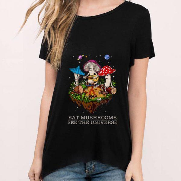 Top Camping Eat Mushrooms See The Universe shirt