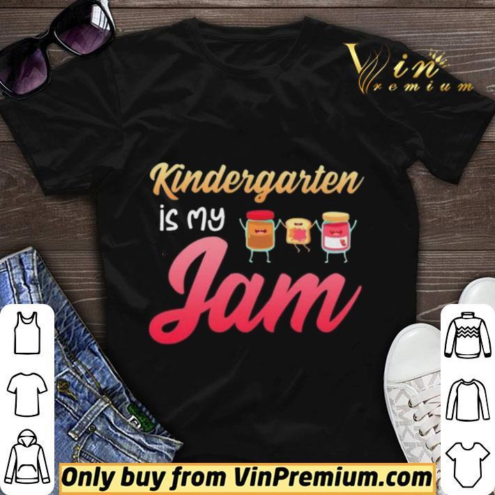 Awesome Kindergarten Is My Jam shirt sweater