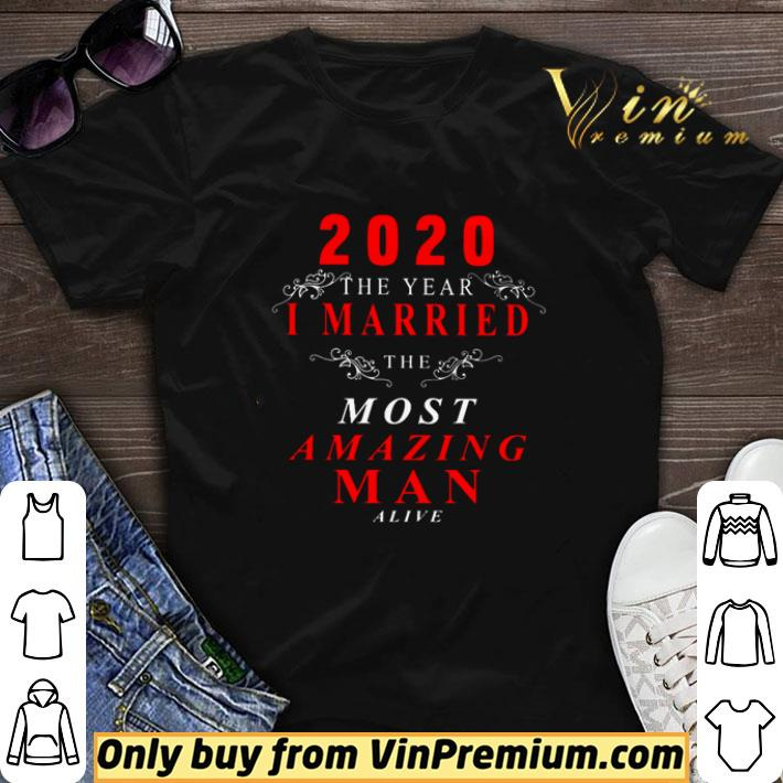 2020 the year I married the most amazing man alive shirt sweater