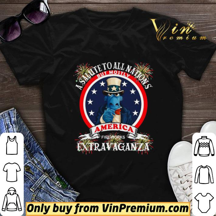 A Salute To All Nations But Mostly America Fireworks Extravaganza Independence Day shirt sweater