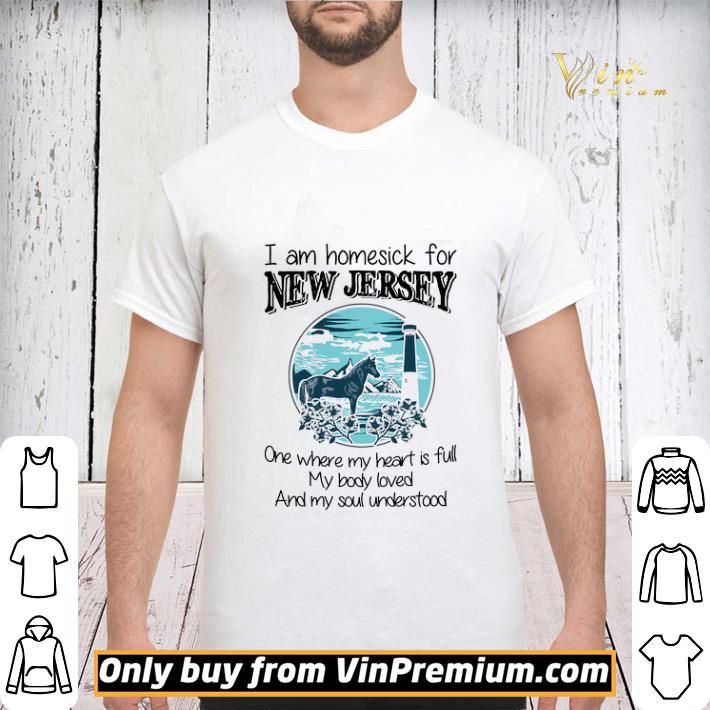I Am Homesick For New Jersey One Where My Heart Is Full My Body Loved shirt sweater