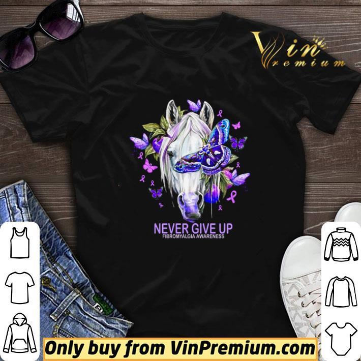 Horse never give up Fibromyalgia Awareness shirt sweater