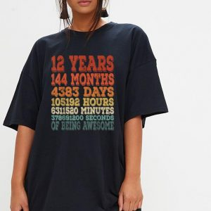 12 year 144 months 4383 day 105192 hour shirt 2
