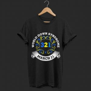 321 World Down Syndrome Day March 21 shirt