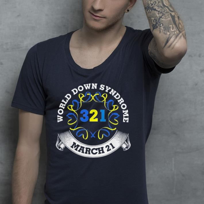321 World Down Syndrome Day March 21 shirt 4 - 321 World Down Syndrome Day March 21 shirt
