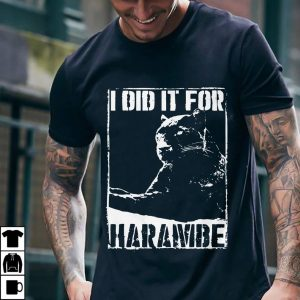 Black Panther I Did It For Harambe shirt 1