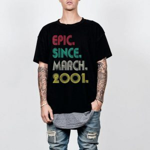Epic Since March 2001 shirt