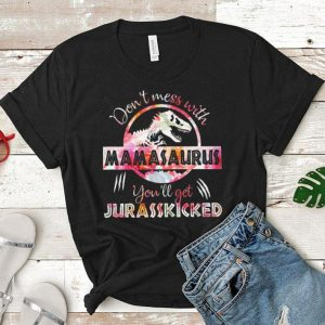 Flowers T-Rex don't mess with mamasaurus you'll get Jurasskicked shirt