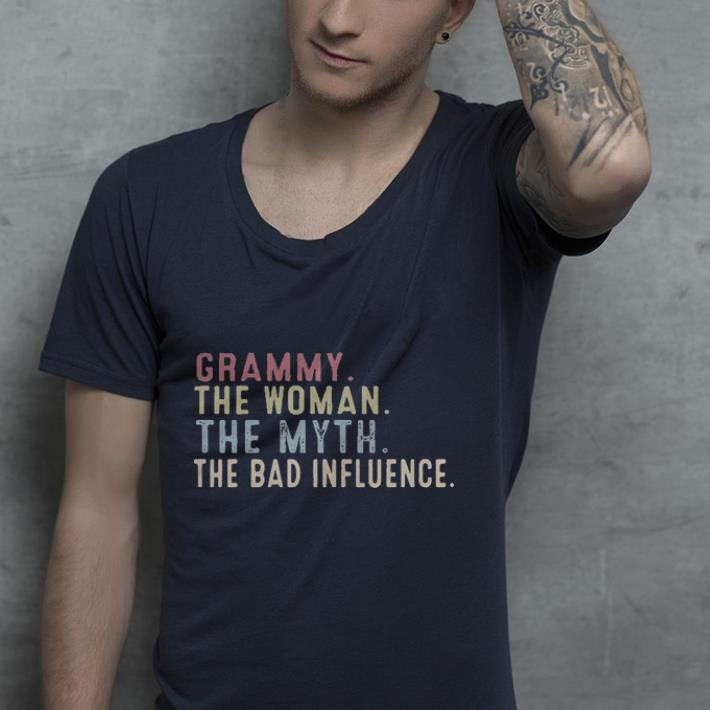 Grammy the woman the myth the bad influence shirt 4 - Grammy the woman the myth the bad influence shirt