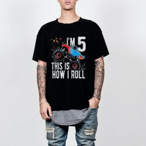 I'm 5 year old this is how i roll shirt