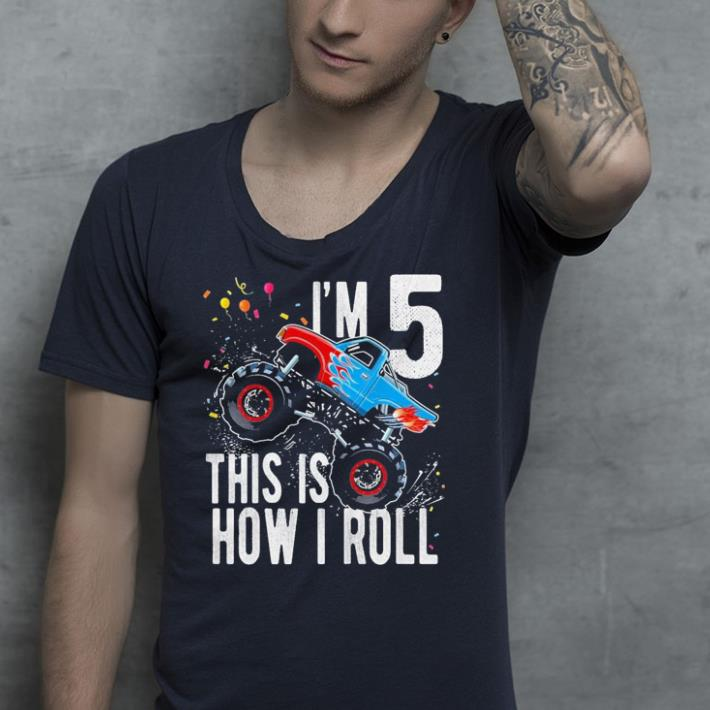 I m 5 year old this is how i roll shirt 4 - I'm 5 year old this is how i roll shirt