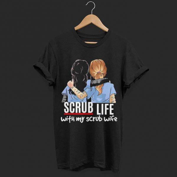 Scrub Life With My Scrub Wife Nurse Husband shirt