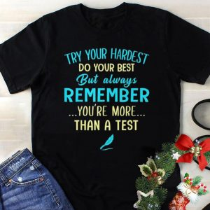 Try Your Hardest Do Your Best but Always Remember shirt