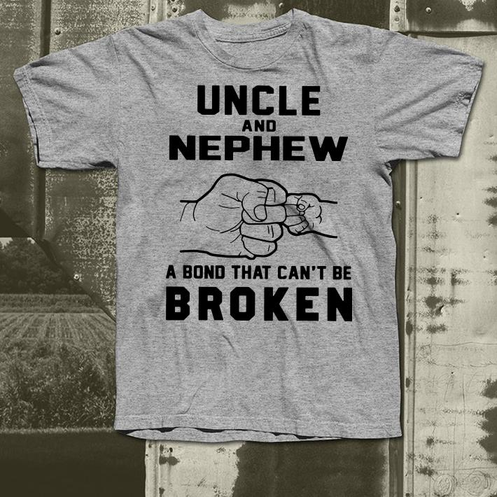 Uncle And Nephew A Bond That Can t Be Broken shirt 4 - Uncle And Nephew A Bond That Can't Be Broken shirt