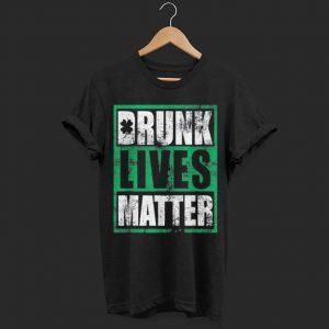 Vintage St Patricks Day Ireland Tee Drunk Lives Matter shirt