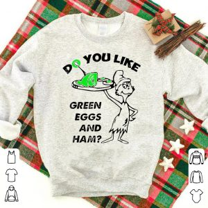 do you like green eggs and ham st patrick's day shirt