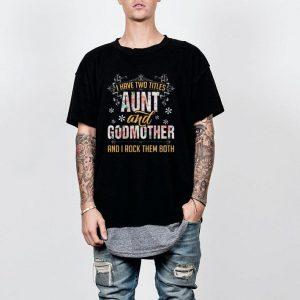 I Have Two Titles Aunt & Godmother Floral shirt