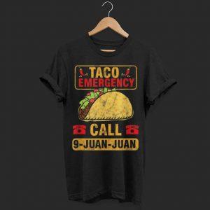 Taco Emergency Call 9 Juan Cinco De Mayo  shirt