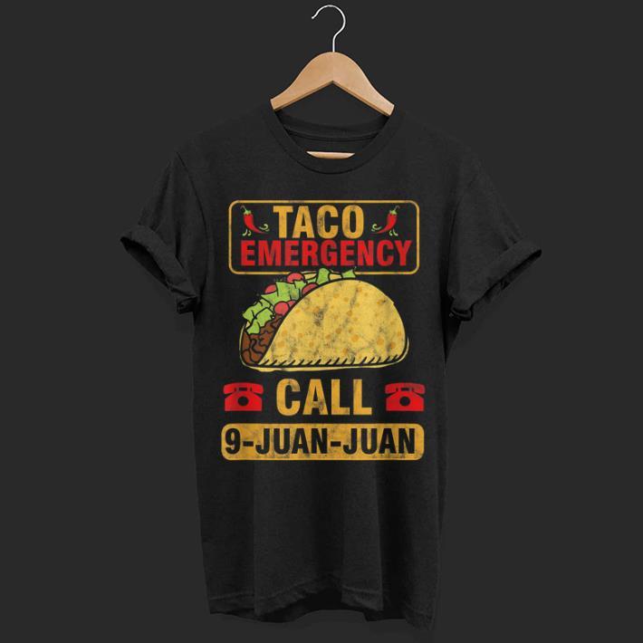 b8bfbfb9 Taco Emergency Call 9 Juan Cinco De Mayo Shirt Hoodie Sweater