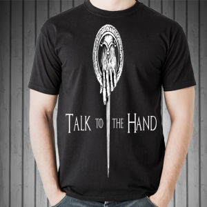 Talk To The Hand Game Of Throne shirt