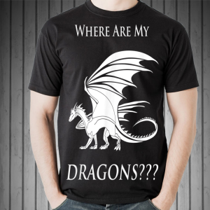 Emilia Clarke Where Are My Dragons Game Of Throne shirt