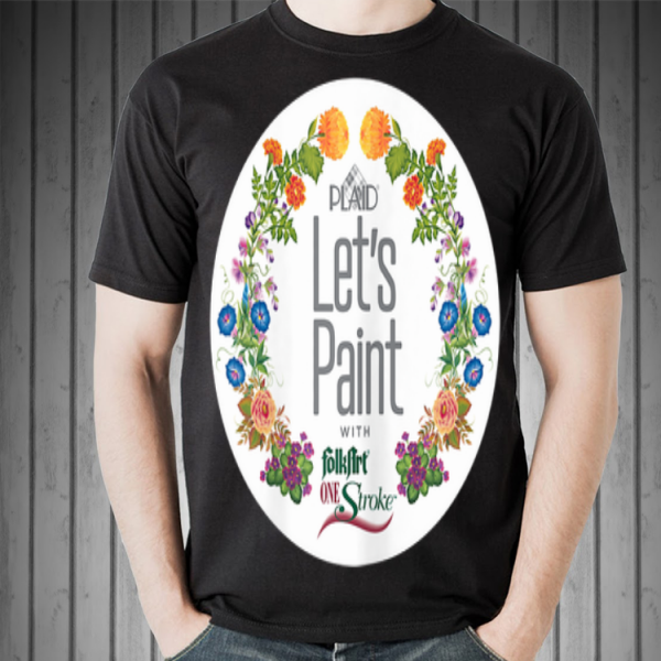 Let's Paint One Stroke shirt