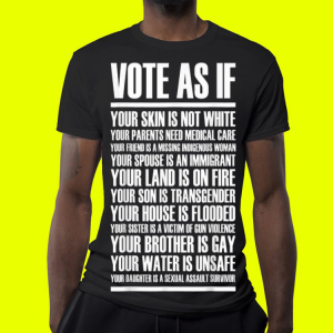 Vote as if your skin is not white shirt 3