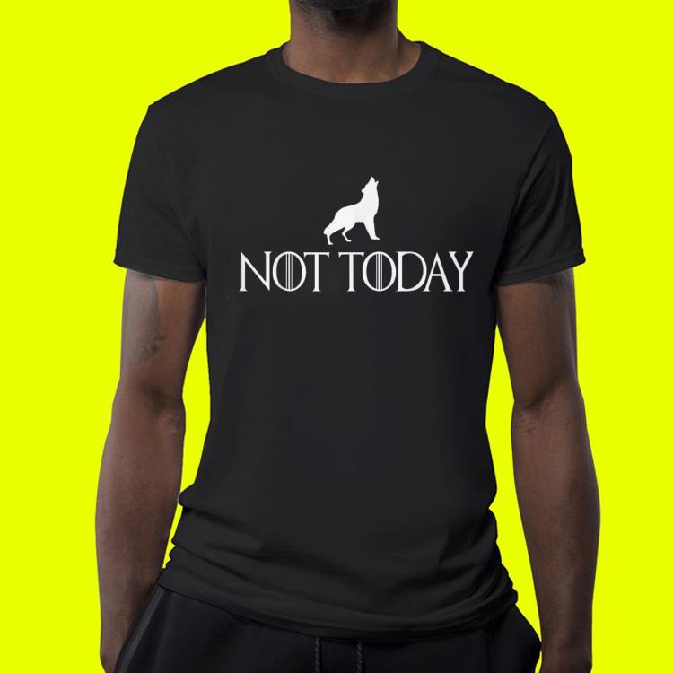 Arya Not Today Little Wolf Game Of Thrones shirt 4 - Arya Not Today Little Wolf Game Of Thrones shirt
