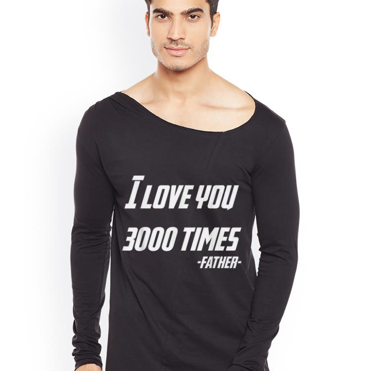 Dad s Day I Love You 3000 Times Father shirt 4 - Dad's Day I Love You 3000 Times Father shirt