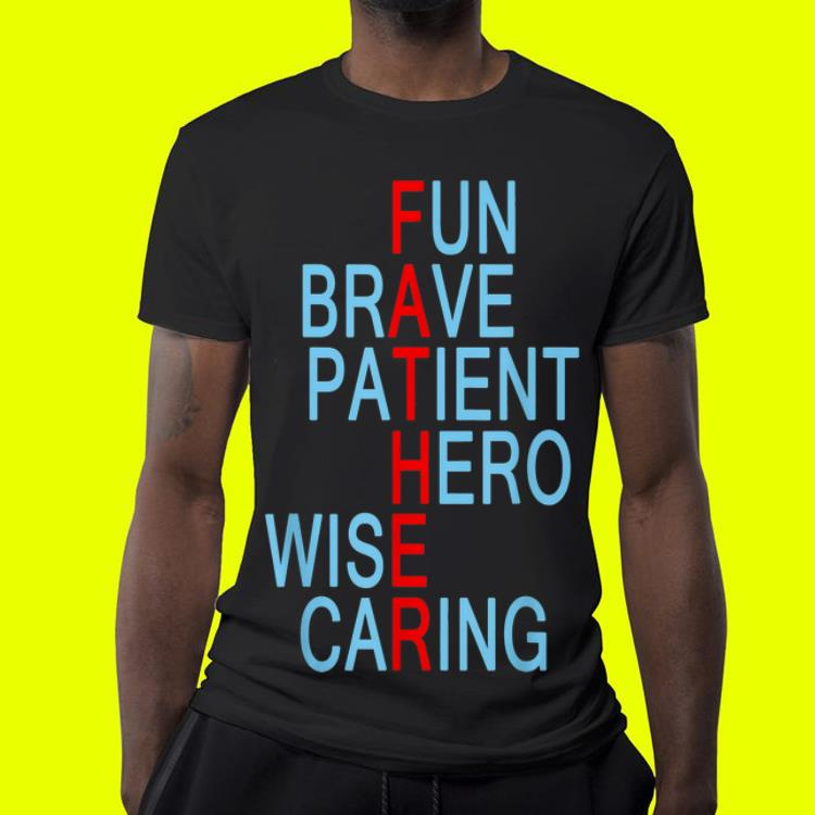 Fun Brave Patient Hero Wise Caring Father shirt 4 - Fun Brave Patient Hero Wise Caring Father shirt